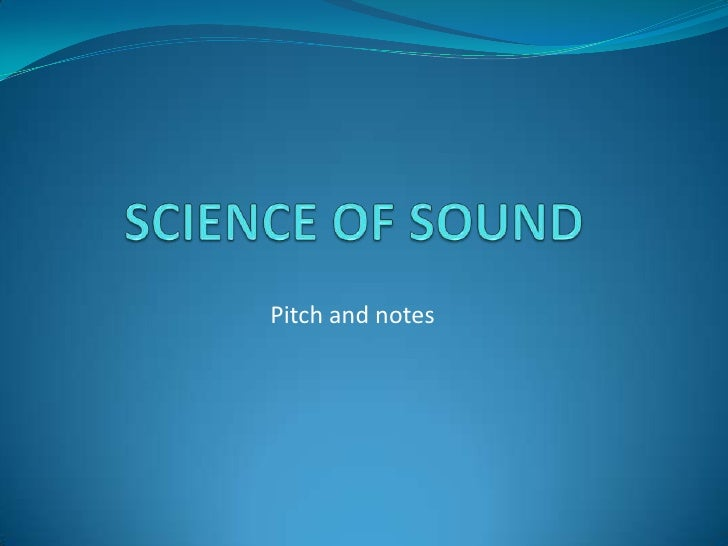 SCIENCE OF SOUND<br />Pitch and notes<br />