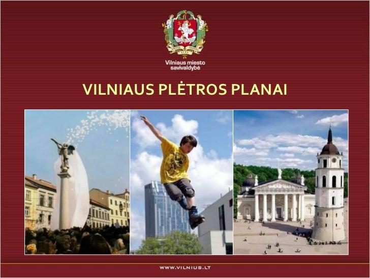 VILNIAUS PLĖTROS PLANAI