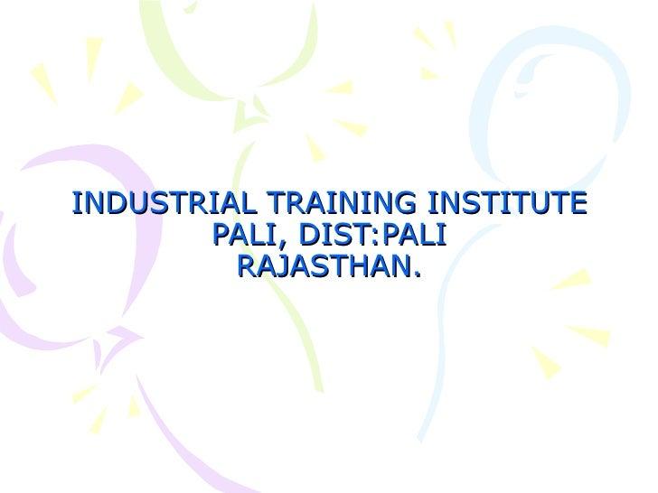 INDUSTRIAL TRAINING INSTITUTE PALI, DIST:PALI RAJASTHAN.