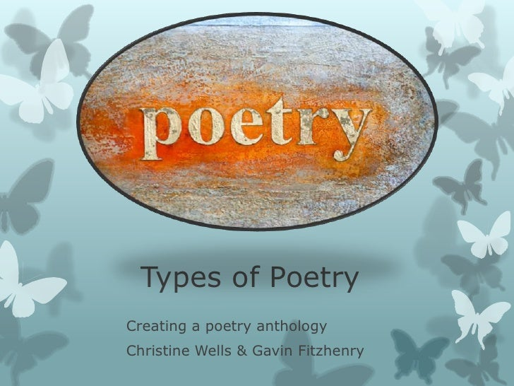 Types of PoetryCreating a poetry anthologyChristine Wells & Gavin Fitzhenry