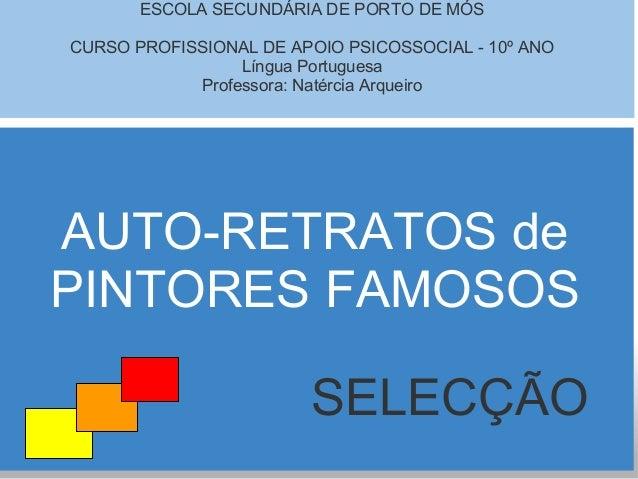 ESCOLA SECUNDÁRIA DE PORTO DE MÓS CURSO PROFISSIONAL DE APOIO PSICOSSOCIAL - 10º ANO Língua Portuguesa Professora: Natérci...