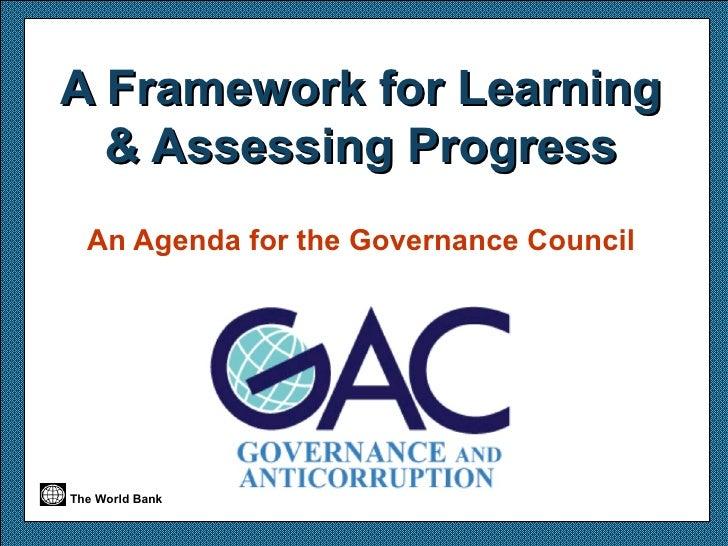 A Framework for Learning & Assessing Progress An Agenda for the Governance Council