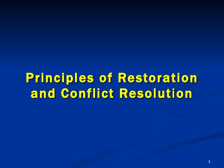 Principles of Restoration and Conflict Resolution