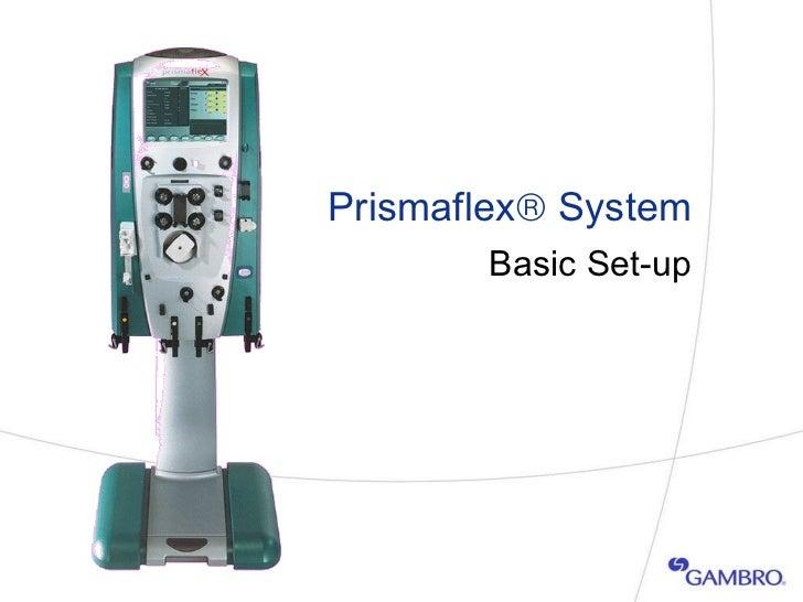 Prismaflex   System Basic Set-up