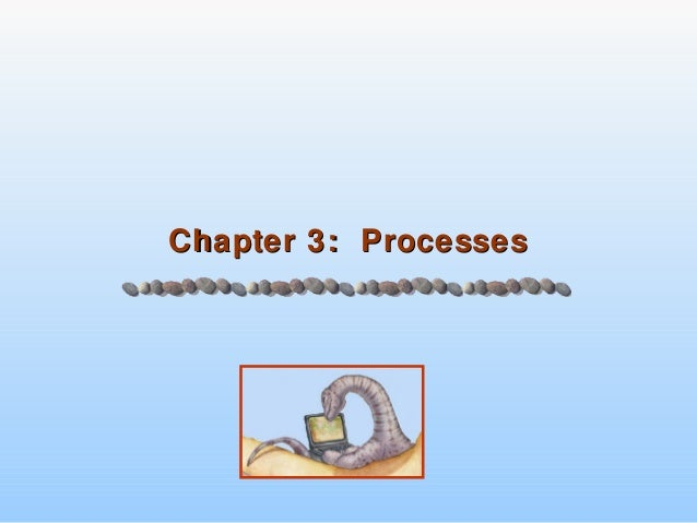 Chapter 3: ProcessesChapter 3: Processes