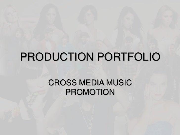PRODUCTION PORTFOLIO    CROSS MEDIA MUSIC       PROMOTION