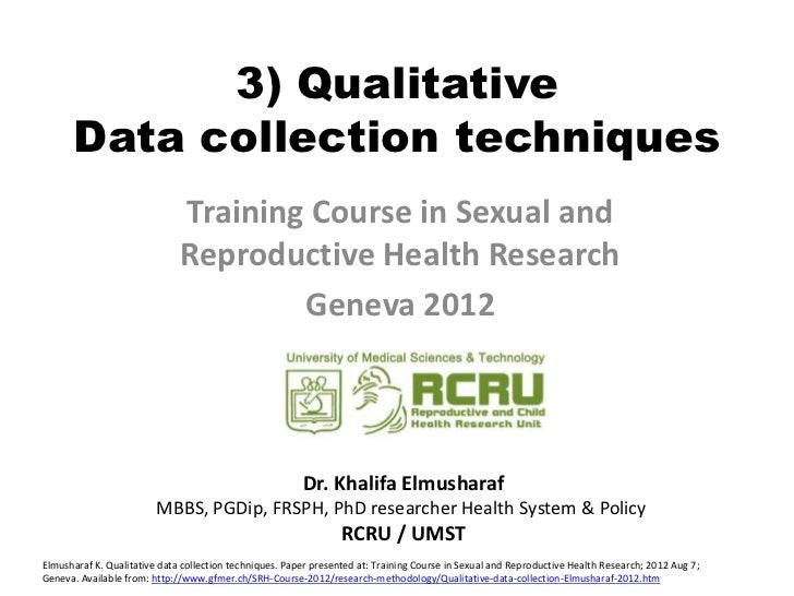 3) Qualitative      Data collection techniques                              Training Course in Sexual and                 ...