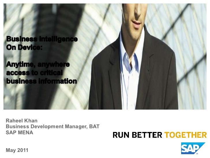 Raheel Khan Business Development Manager, BAT  SAP MENA  May 2011