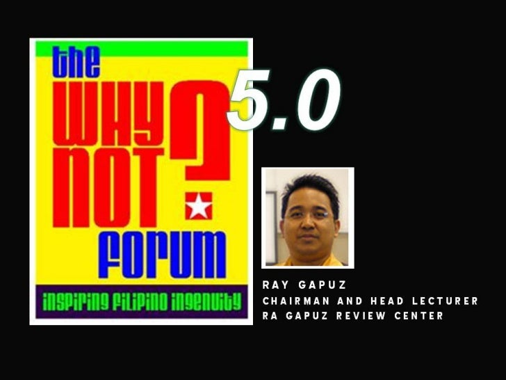 WhyNot?Forum 5.0 Ray Gapuz