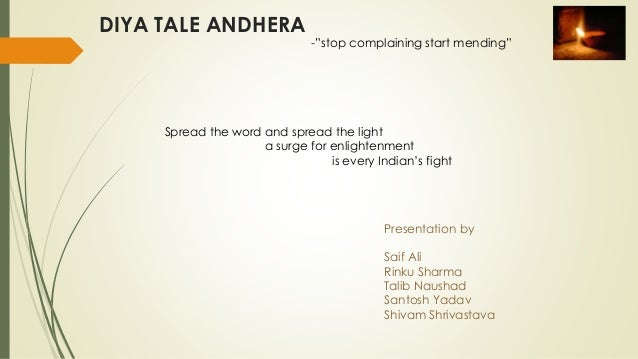 "DIYA TALE ANDHERA -""stop complaining start mending"" Spread the word and spread the light a surge for enlightenment is ever..."