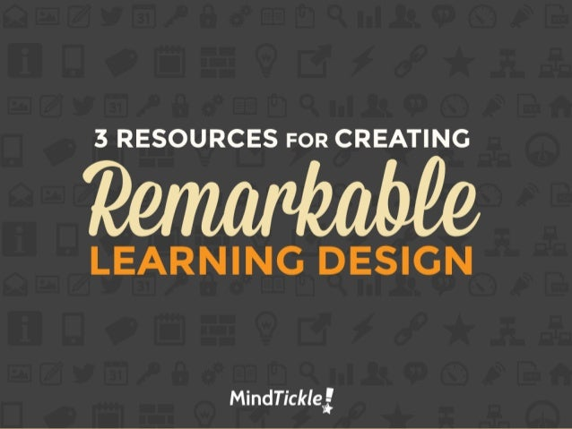 RemarkableLEARNING DESIGN 3 RESOURCES FOR CREATING A PUBLICATION OF