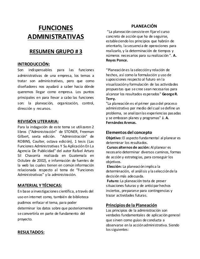 FUNCIONES ADMINISTRATIVAS RESUMEN GRUPO # 3 INTRODUCCIÓN: Son indispensables para las funciones administrativas de una emp...