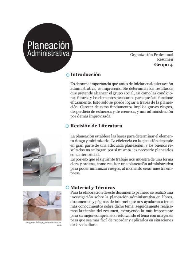 Planeación Administrativa Organización Profesional Resumen Grupo 4 Introducción Es de suma importancia que antes de inicia...