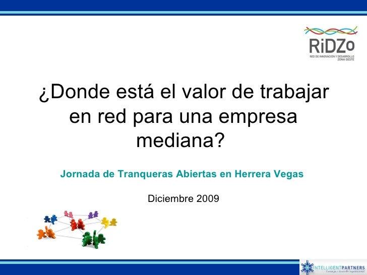 ¿Donde está el valor de trabajar en red para una empresa mediana?  Jornada de Tranqueras Abiertas en Herrera Vegas   Dicie...