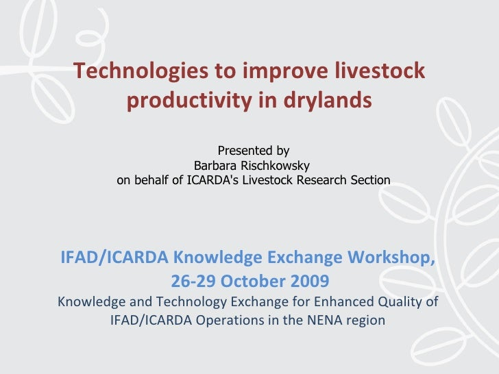 Technologies to Improve Livestock Productivity in Drylands, Dr. Barbara Rischkowky, ICARDA