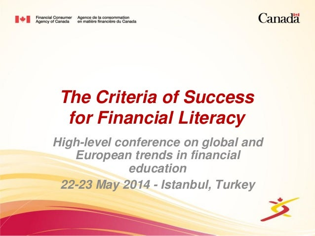 The Criteria of Success for Financial Literacy High-level conference on global and European trends in financial education ...