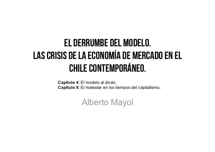 El Derrumbe del Modelo.Las Crisis de la Economía de Mercado en el           Chile Contemporáneo.       Capítulo 4: El mode...