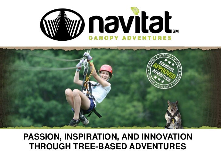 PASSION, INSPIRATION, AND INNOVATION THROUGH TREE-BASED ADVENTURES