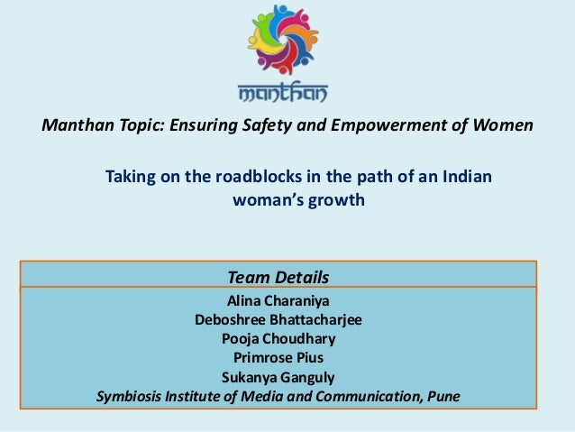 Manthan Topic: Ensuring Safety and Empowerment of Women Taking on the roadblocks in the path of an Indian woman's growth T...