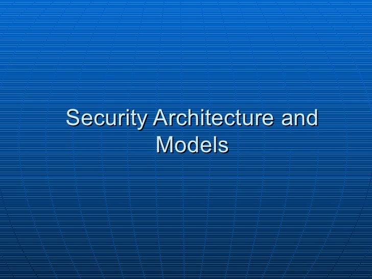 3. security architecture and models