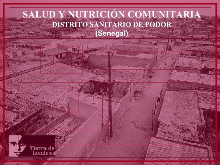 SALUD Y NUTRICIÓN COMUNITARIA DISTRITO SANITARIO DE PODOR (Senegal)