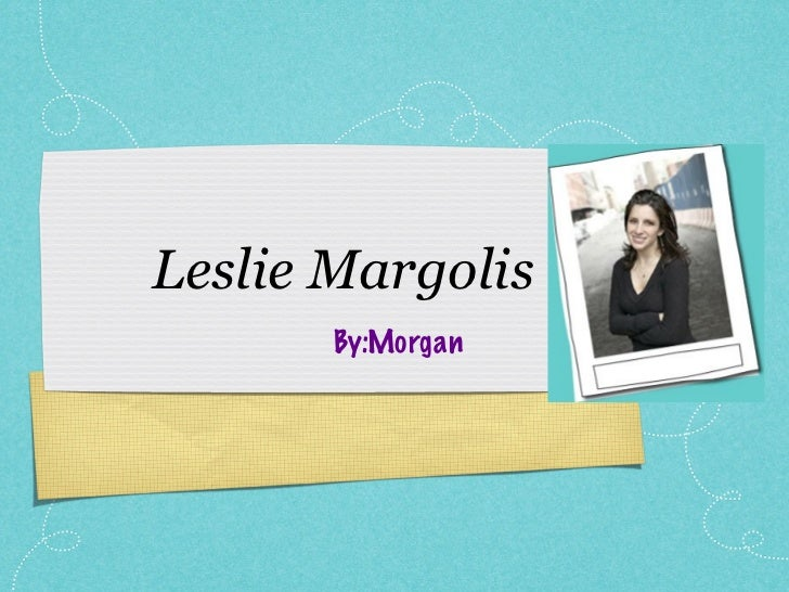 Leslie Margolis       By:Morgan
