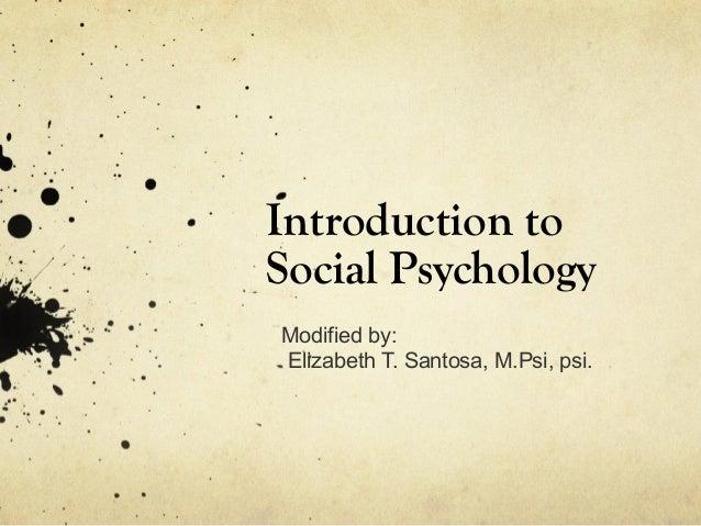 Introduction toSocial PsychologyModified by:Elizabeth T. Santosa, M.Psi, psi.