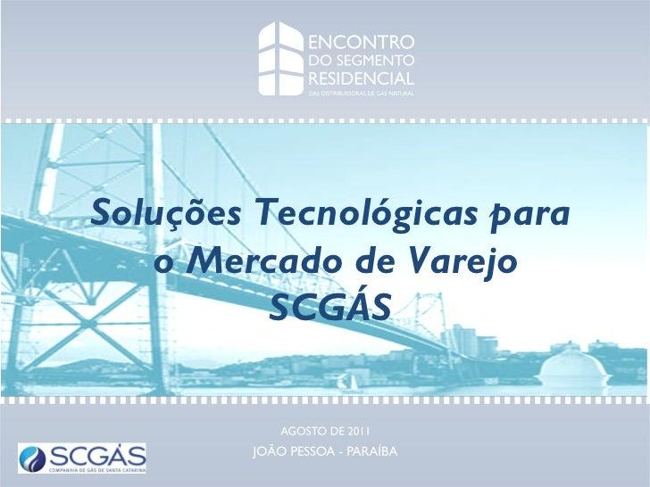 Soluções Tecnológicas para o Mercado de Varejo SCGÁS
