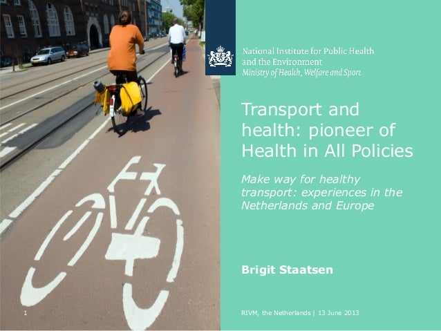 Transport andhealth: pioneer ofHealth in All PoliciesMake way for healthytransport: experiences in theNetherlands and Euro...