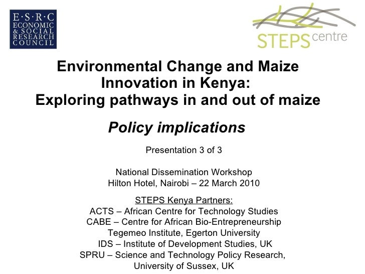Environmental Change and Maize Innovation in Kenya:  Exploring pathways in and out of maize Policy implications Presentati...