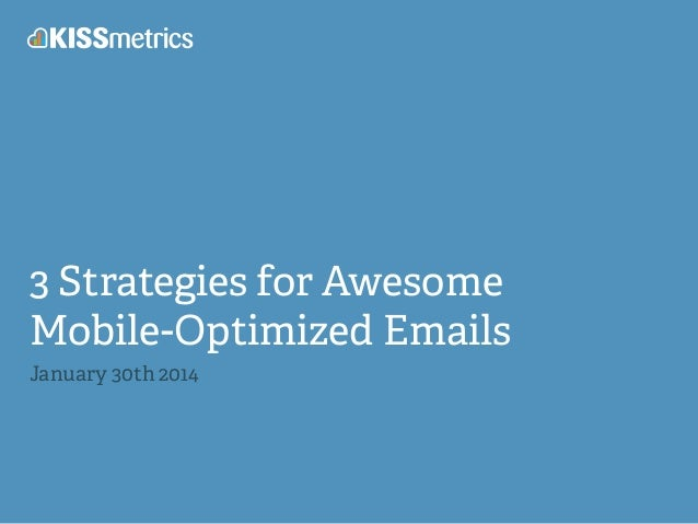 3 Strategies For Awesome Mobile-Optimized Emails