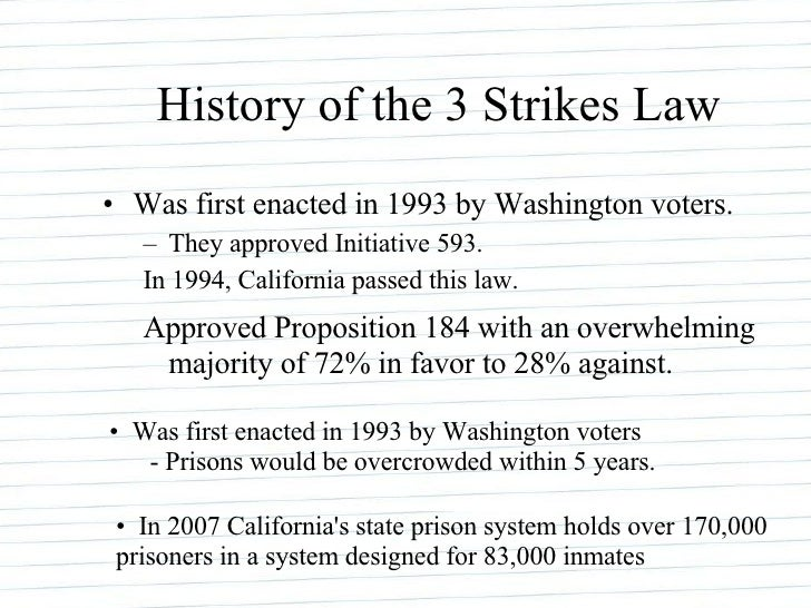 three strikes law How does the 3-strikes law work california's 3-strikes and you're out law went into effect on march 7, 1994.