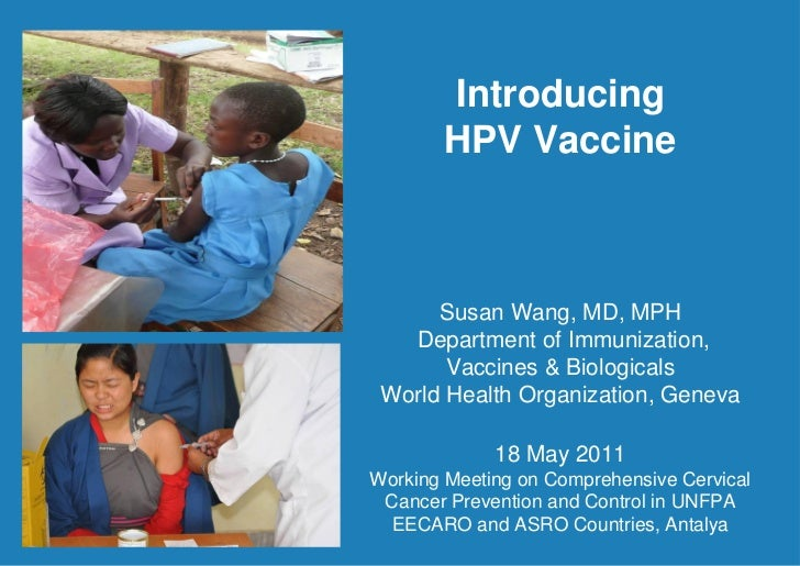 Introducing        HPV Vaccine      Susan Wang, MD, MPH   Department of Immunization,       Vaccines & Biologicals World H...