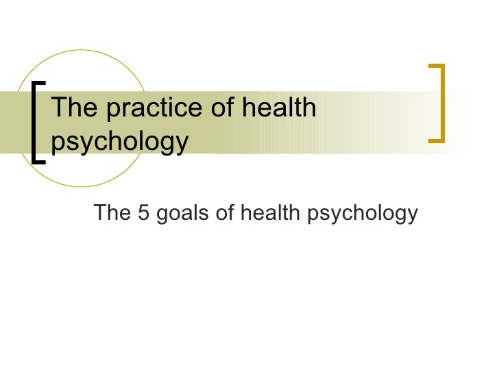 3. The Five Goals Of Health Psychology