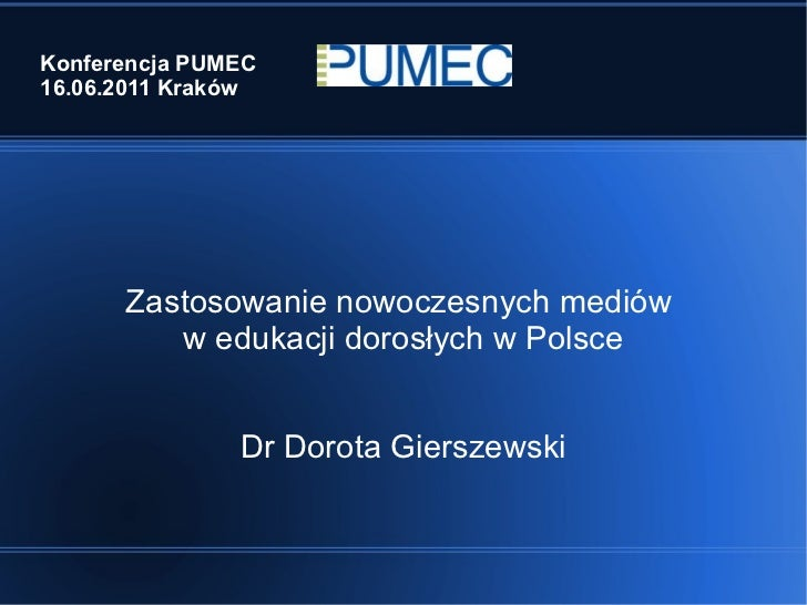 The Use of Media in the Adult Education in Poland - the Current Situation - Dr. D. Gierszewski, Jagiellonian University, Krakow