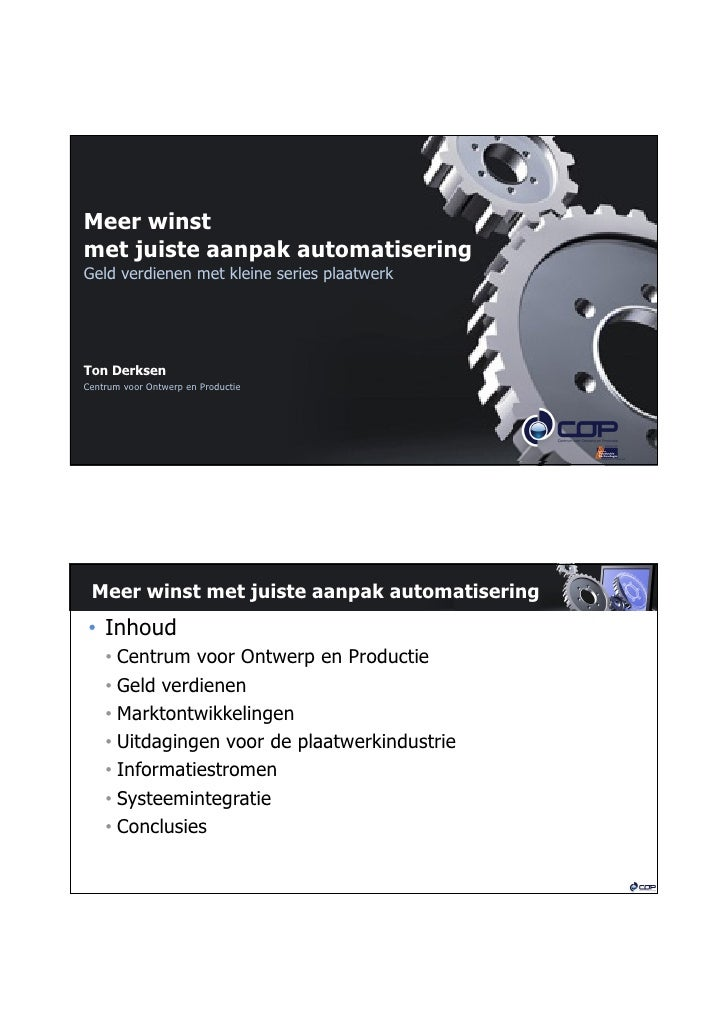 Meer winstmet juiste aanpak automatiseringGeld verdienen met kleine series plaatwerkTon DerksenCentrum voor Ontwerp en Pro...