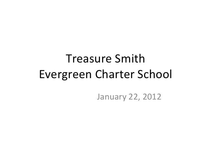 Treasure Smith Evergreen Charter School January 22, 2012