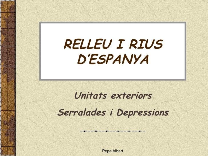 RELLEU I RIUS D'ESPANYA Unitats exteriors Serralades i Depressions