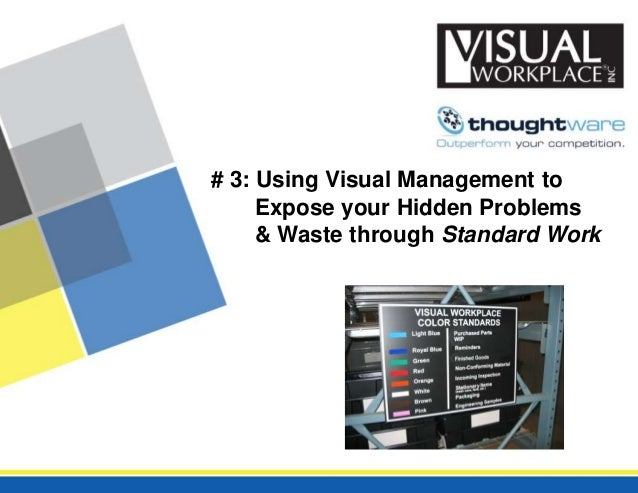 # 3 PPT - Expose Your Hidden Problems Using Visual Management