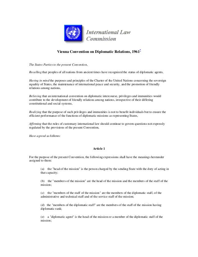 Vienna Convention on Diplomatic Relations, 1961*The States Parties to the present Convention,Recalling that peoples of all...