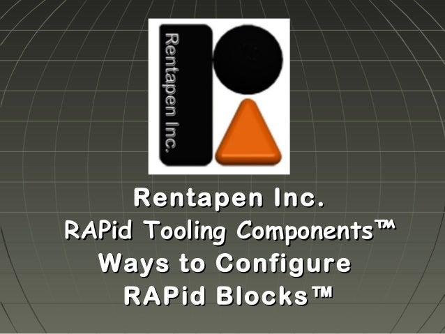 Rentapen Inc.RAPid Tooling Components™  Ways to Configure    RAPid Blocks™