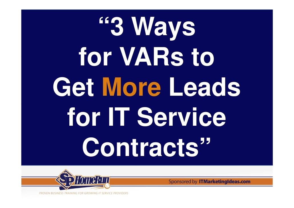 """""""3 Ways  for VARs toGet More Leads for IT Service  Contracts"""""""
