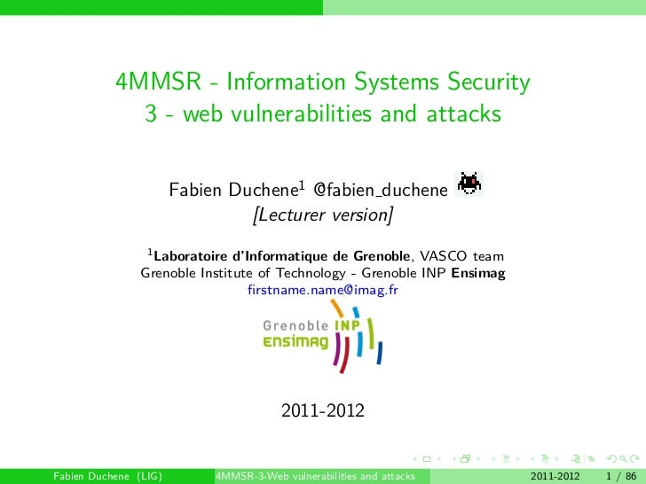 4MMSR - Information Systems Security             3 - web vulnerabilities and attacks                       Fabien Duchene1...