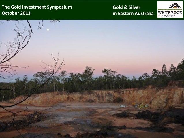 Gold 2013 Sydney - White Rock Minerals ASX:WRM
