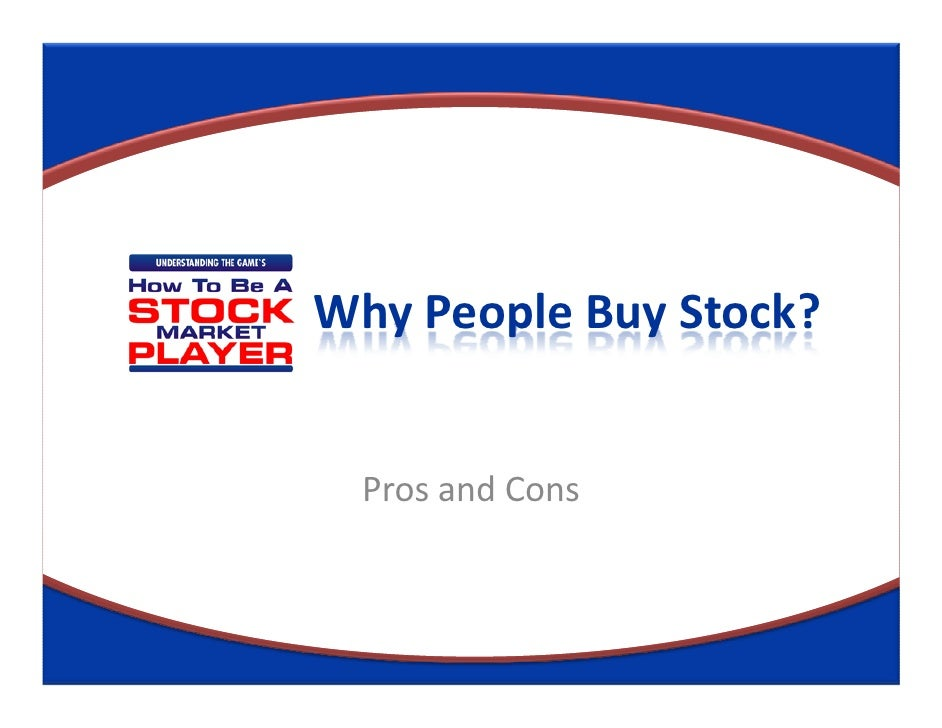 Why People Buy Stock?  Pros and Cons