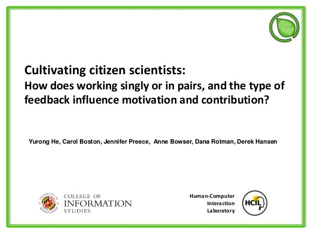 Cultivating citizen scientists: How does working singly or in pairs, and the type of feedback influence motivation and con...