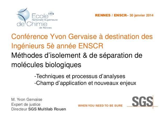 RENNES / ENSCR– 30 janvier 2014  Conférence Yvon Gervaise à destination des Ingénieurs 5è année ENSCR Méthodes d'isolement...