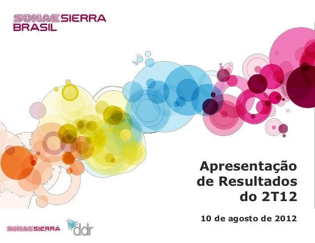 30-06-2012 - Apresentação dos Resultados do 2T12