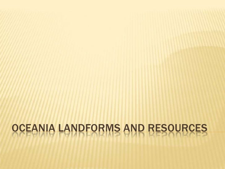 30.1   oceania landforms and resources