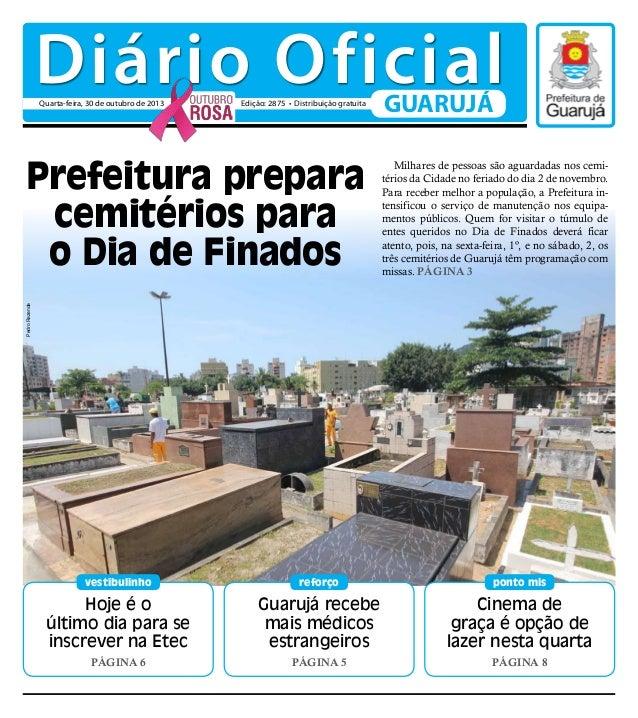 Diário Oficial Quarta-feira, 30 de outubro de 2013  Edição: 2875 • Distribuição gratuita  Milhares de pessoas são aguardad...